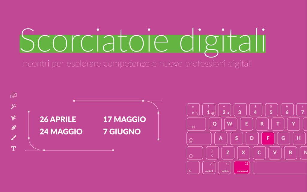 Scorciatoie digitali – incontri per esplorare competenze nuove professioni digitali